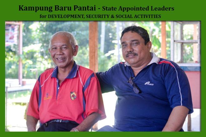Left- MUSTAFA PENDEK - Village Head & Chairman, Right- Mokhtar Omar - Secretary for VIllage Development, Security & Social activities.