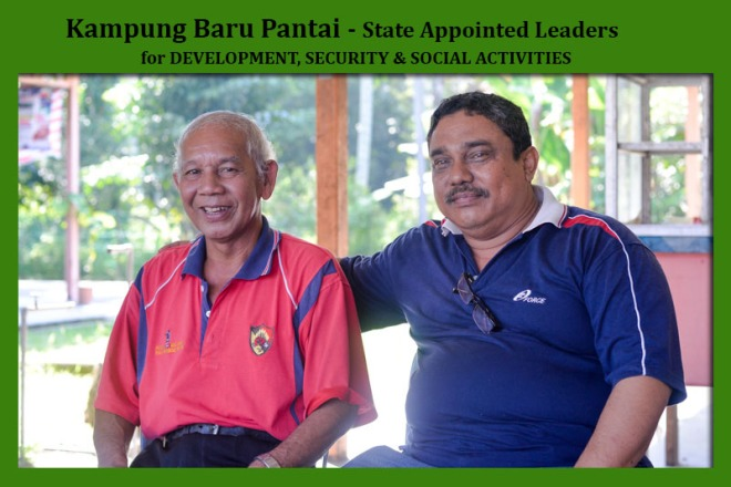 Left- MUSTAFA PENDEK - Village Head & Chairman, Right- Mokhtar Omar - Secretary for VIllage Development, Security & Social activities.