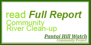 Pantai Hill river Community cleanup , full report